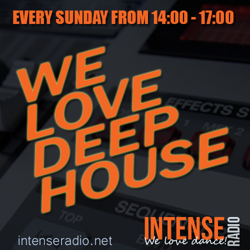 We love deephouse program intense radio we love dance for 90s house tracks